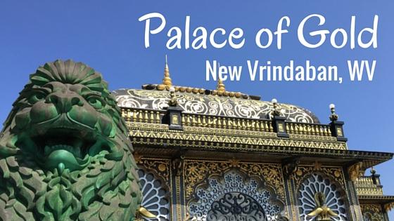 Palace of Gold ~ New Vrindaban West Virginia