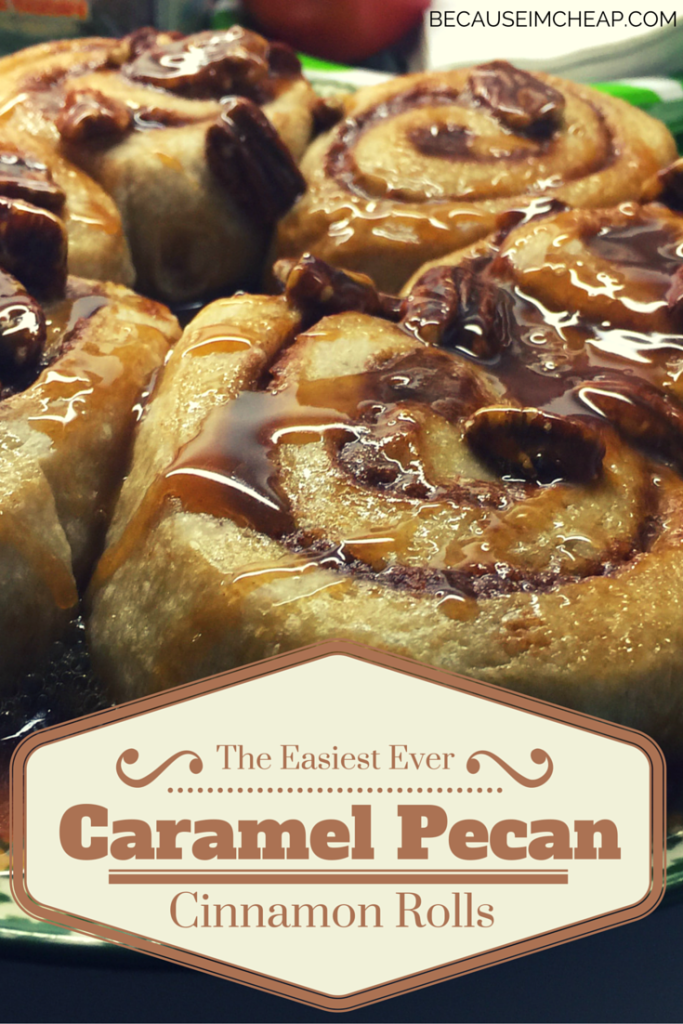 EASY Pecan Praline Cinnamon Rolls Recipe with Rhodes - Because I'm ...