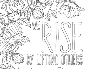 We Rise By Lifting Others Adult Coloring Page