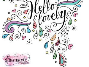 Hello Lovely adult coloring page by Dawn Nicole