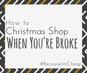 Christmas shop when you're broke