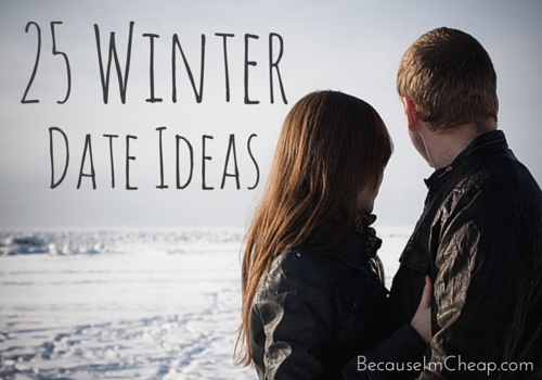 25 Winter Date Ideas | BecauseImCheap