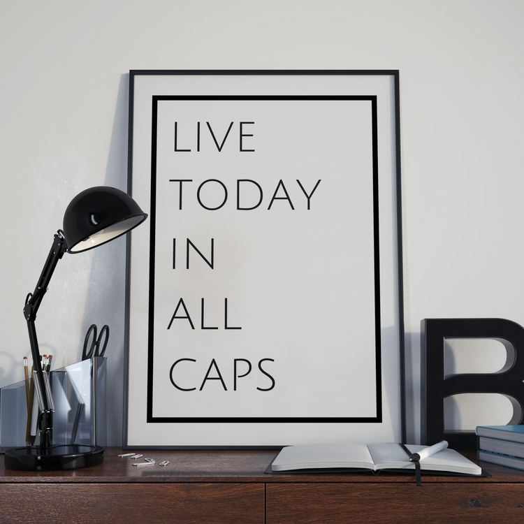 Live Today In All Caps Free Printable Quote