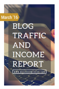 March 2016 Blog Traffic And Income Report